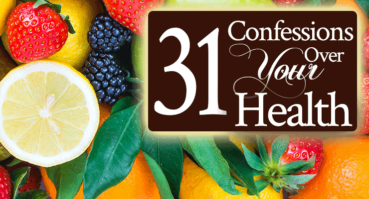 31 Confessions Over Your Health   by Jamie Rohrbaugh   FromHisPresence.com