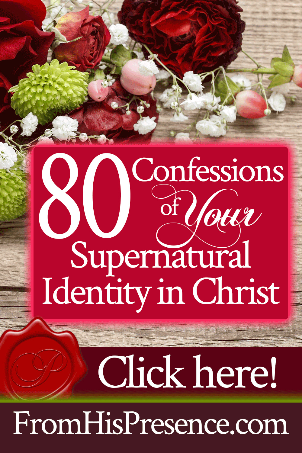 80 Confessions of Your Supernatural Identity in Christ | Speak these Biblical confessions to understand your identity in Christ! | by Jamie Rohrbaugh | FromHisPresence.com