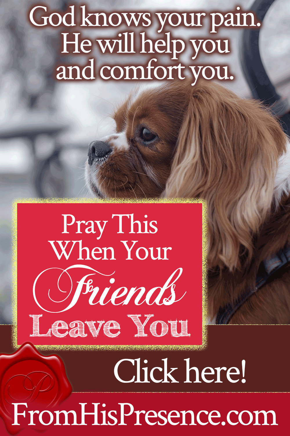 Pray This When Your Friends Leave You | Sample prayer for when your friends abandon you | by Jamie Rohrbaugh | FromHisPresence.com