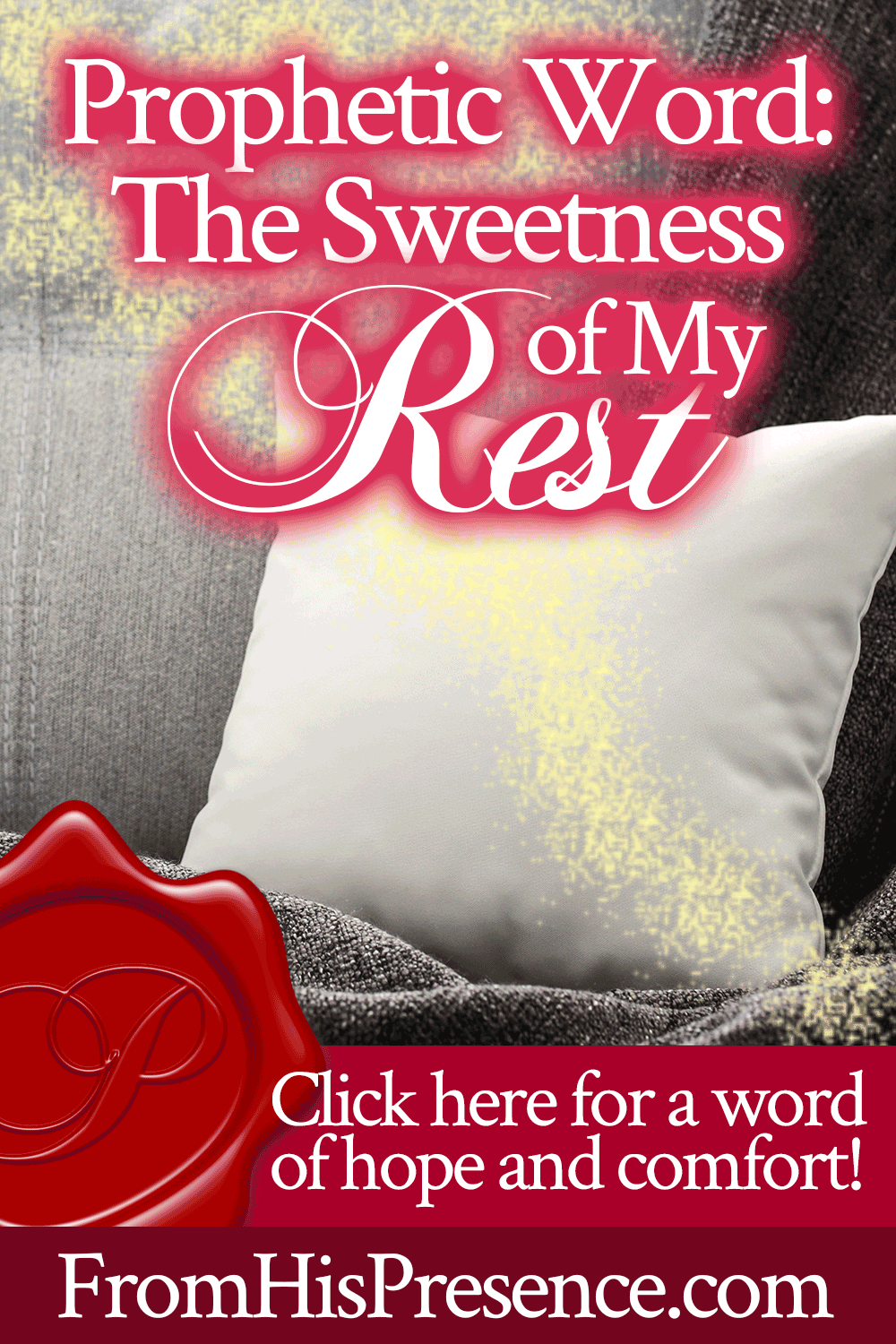 Prophetic Word: The Sweetness of My Rest | Encouraging word scribed by Jamie Rohrbaugh | FromHisPresence.com