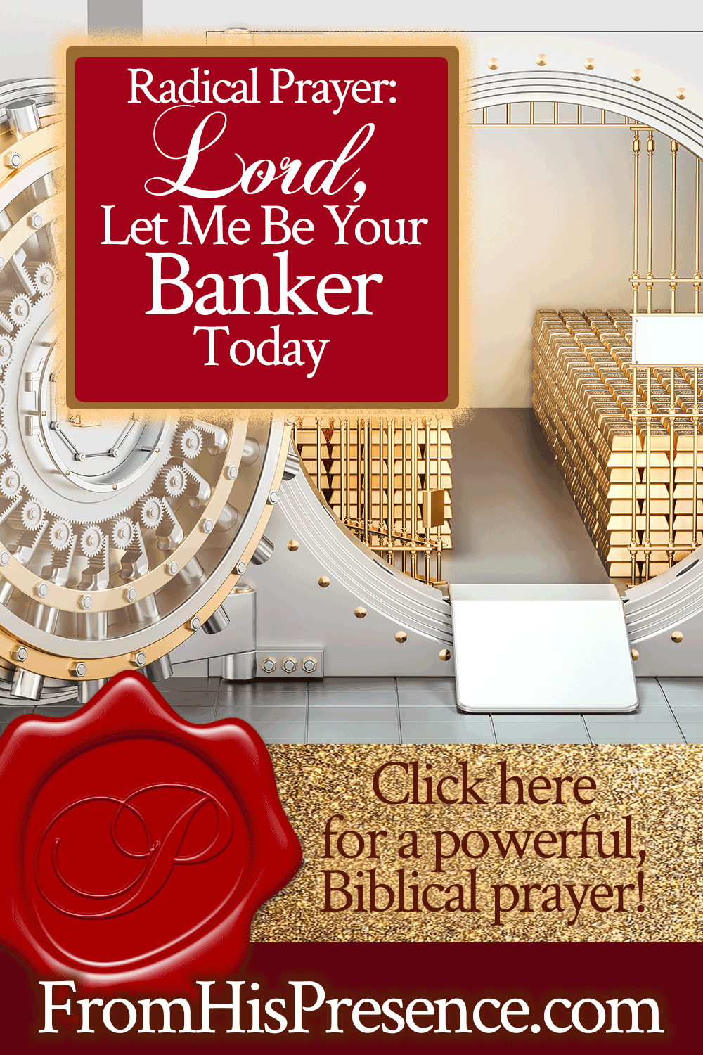 Radical Prayer: Lord, Let Me Be Your Banker Today   by Jamie Rohrbaugh   FromHisPresence.com